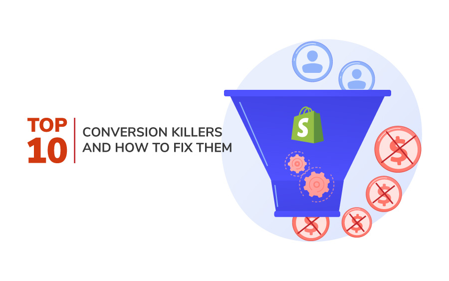 top conversion killers shopify