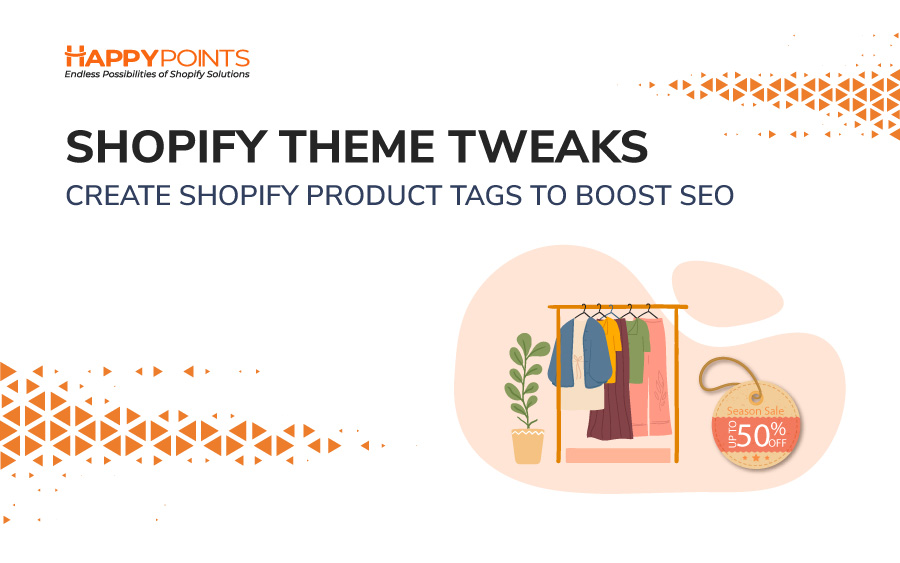 Shopify Theme Tweaks: Create Shopify Product Tags to Boost your SEO